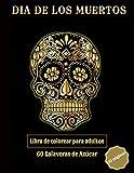 Dia de los Muertos - Libro de colorear para adultos - 60 Calaveras de Azúcar: Calaveras mejicanas | 110 páginas | de tamaño grande