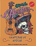 Dia de los Muertos - Calaveras de Azúcar: Libro de colorear para adultos | 60 colorerados | 110 páginas | de tamaño grande