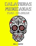 Calaveras Mexicanas: Libro para colorear para adultos