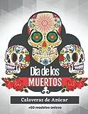 Dia de los Muertos - Calaveras de Azúcar - +60 modelos únicos: libro de coloreados para Adultos y Adolescentes | 110 páginas | de tamaño grande