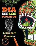 Dia de Los Muertos - Libro para Colorear: Calaveras de Azúcar para adultos | 60 colorerados | 110 páginas | de tamaño grande