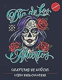 Dia de los Muertos - Calaveras de Azúcar - Libro para colorear: Para adultos | 60 colorerados | 110 páginas | de tamaño grande