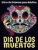 Dia De Los Muertos Libro de Colorear para Adultos: Un inspirador antiestrés Libro para Colorear Calaveritas de azucar con Mandalas para Relajación y Meditación (Calaveras de Azúcar de Colorear)