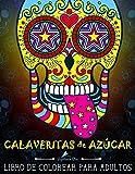 Calaveritas De Azucar: Libro De Colorear Para Adultos: Día de los Muertos calaveras de azúcar: Volume 1