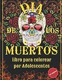 Dia de los Muertos - libro para colorear por Adolescentes: Calaveras de Azúcar | 60 colorerados | 110 páginas | de tamaño grande