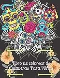 Libro de colorear de Calaveras Para Niños: Día de los Muertos para niños Idea de regalo del Día de los Muertos para hombres y mujeres, hasta 50 ... el estrés para la relajación y la meditación